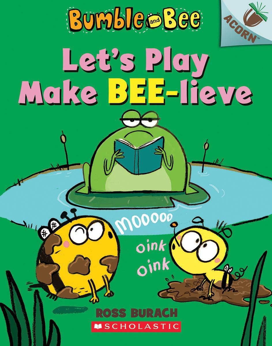 Bumble and Bee #2: Let's Play Make Bee-Lieve (An Acorn Book)