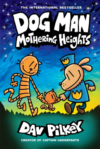 Dog Man #10:Mothering Heights: From the Creator of Captain Underpants (H)