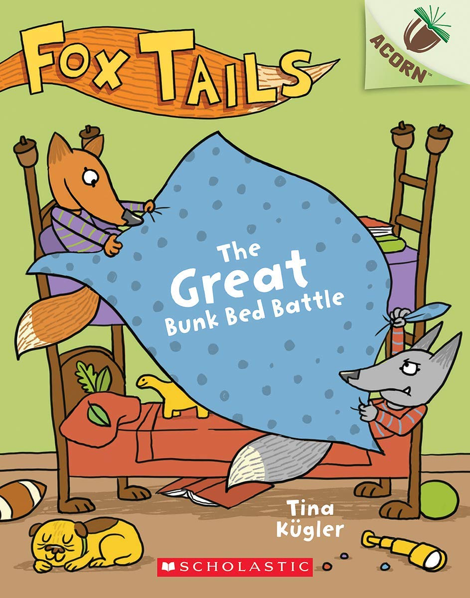 Fox Tails #1: The Great Bunk Bed Battle (An Acorn Book)