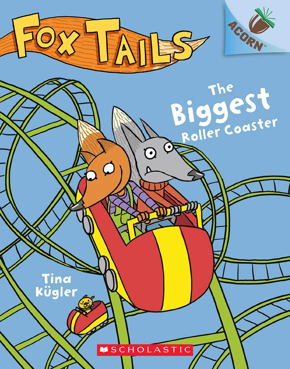 Fox Tails #2: The Biggest Roller Coaster (An Acorn Book)