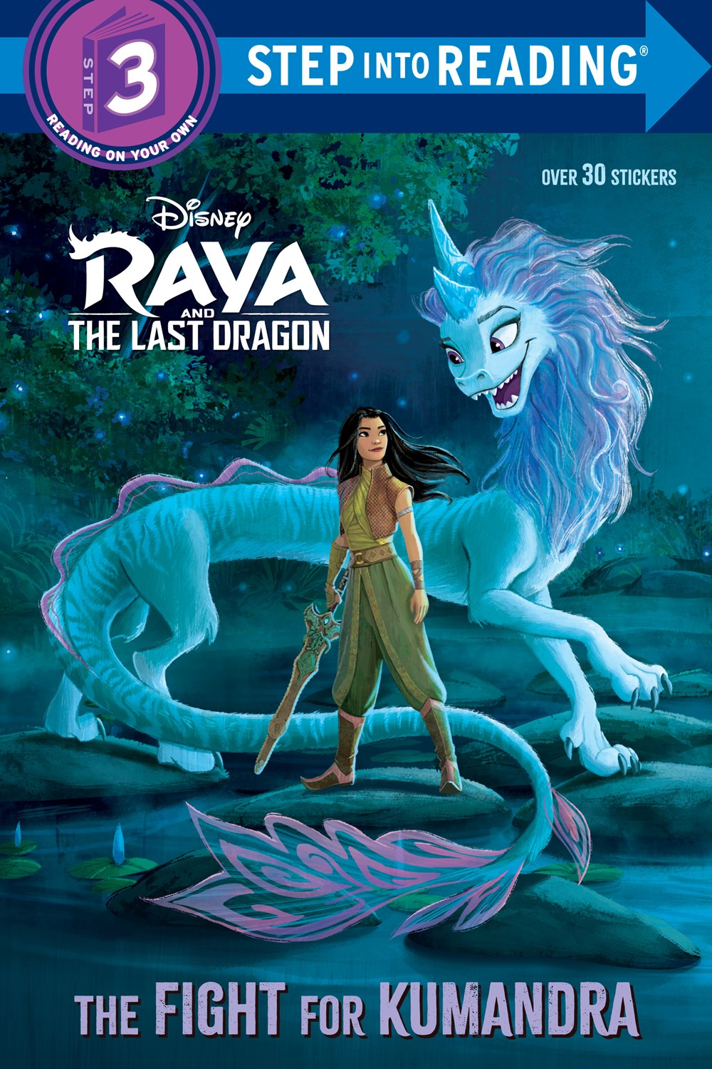 Step Into Reading(Step3):The Fight for Kumandra (Disney Raya and the Last Dragon)