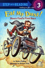 Step Into Reading 3 Eat My Dust! Henry ford's First Race