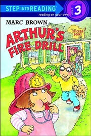 Step Into Reading 3 Arthur's Fire Drill