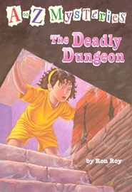 A To Z Mysteries #D The Deadly Dungeon