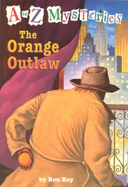 A To Z Mysteries #O The Orange Outlaw