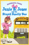 #1 Junie B. Jones And The Stupid Smelly Bus