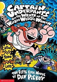 Captain Underpants:and the Wrath of the Wicked Wedgie Woman