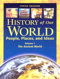 History Of Our World  People, Places, And Ideas Volume 1 - The Ancient World